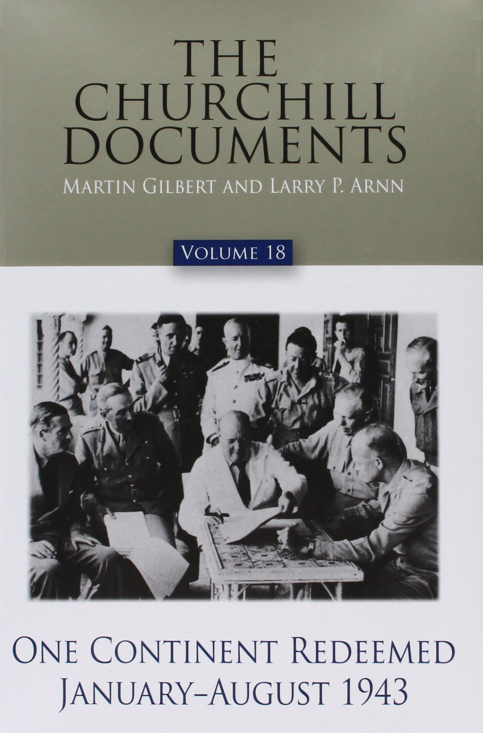 The Churchill Documents Vol. 18: One Continent Redeemed, January-August 1943 by Hillsdale College Press
