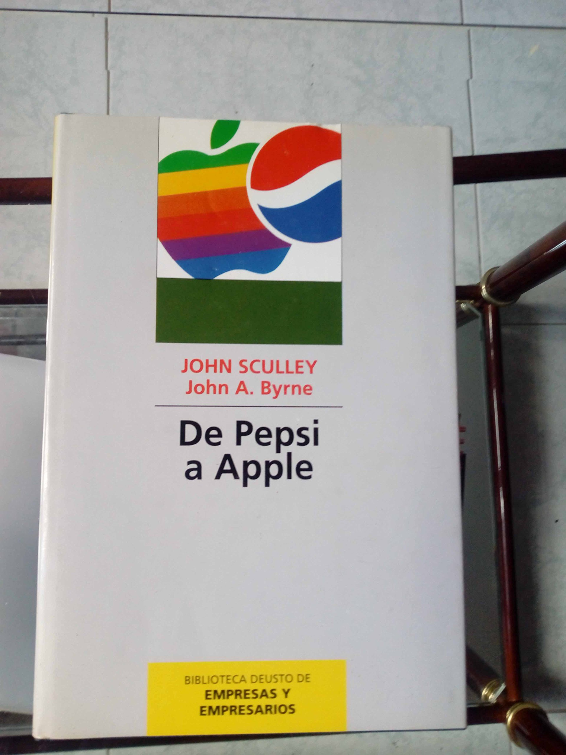 De Pepsi a Apple: Amazon.es: Jhon SCULLY, Jhon A. Byrne: Libros