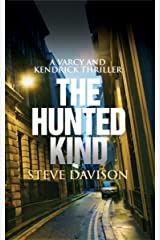 THE HUNTED KIND (SECOND EDITION): An absolutely gripping crime mystery with a massive twist (A Varcy and Kendrick Mystery Book 3) Kindle Edition