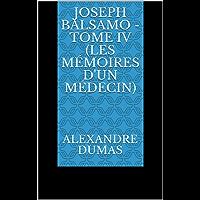 Joseph Balsamo - Tome IV (Les Mémoires d'un médecin) (Annotated) (French Edition)