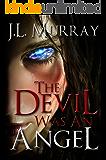 The Devil Was an Angel (A Niki Slobodian Novel: Book 4) (The Niki Slobodian Series)