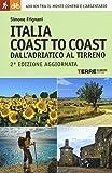 Italia coast to coast dall'Adriatico al Tirreno. 400 km tra il monte Conero e l'Argentario