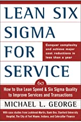 Lean Six Sigma for Service: How to Use Lean Speed and Six Sigma Quality to Improve Services and Transactions Kindle Edition