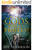 Do the Gods Hear Our Prayers?: A Coming of Age Story (A Prayer for Peace Book 1)