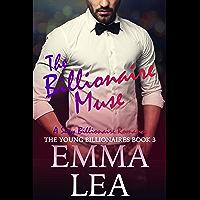 The Billionaire Muse: A Sexy Billionaire Romance (The Young Billionaires Book 3) (English Edition)