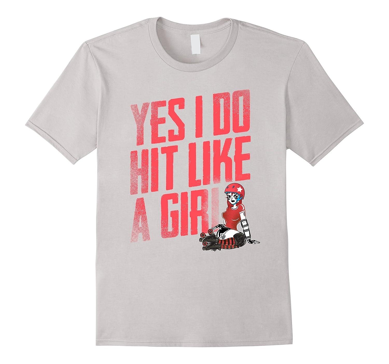 Yes I Do Hit Like A Girl Roller Derby t-shirt for Skater-Art