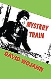 Mystery Train (Pitt Poetry Series)