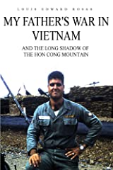 My Father's War in Vietnam: And the Long Shadow of the Hon Cong Mountain Kindle Edition
