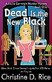 Dead Is the New Black (Laura Carnegie Murder Mysteries Book 1)