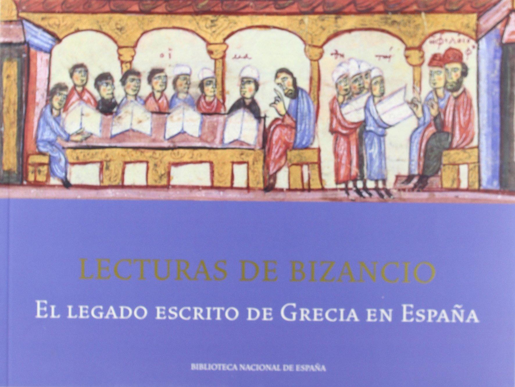 Lecturas de Bizancio. El legado escrito de Grecia en España ...