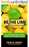 Be The Lime: The world has enough lemons.