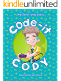 Code-it Cody (The Clever Tykes Books Book 2)