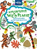 Adventures in Wild Places, Activities and Sticker Books: Packed full of Activities and over 250 Stickers (Lonely Planet Kids)
