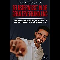 Selbstbewusst in die Gehaltsverhandlung: 7 Verhandlungstechniken mit denen Sie jeden Vorgesetzten überzeugen