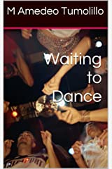 Waiting to Dance Kindle Edition