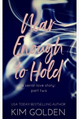 Near Enough to Hold : a serial love story - part two Kindle Edition