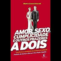 Amor, sexo, cumplicidade e outros prazeres a dois