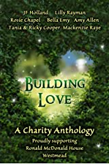 Building Love: A Charity Anthology Supporting Ronald McDonald House, Westmead Kindle Edition