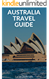 Australia Travel Guide: Typical Costs & Money Tips, Sightseeing, Wilderness, Day Trips, Cuisine, Sydney, Melbourne, Brisbane, Perth, Adelaide, Newcastle, Canberra, Cairns and more