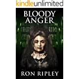 Bloody Anger: Supernatural Horror with Scary Ghosts & Haunted Houses (Tormented Souls Series Book 4)