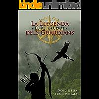 El Rei Bruixot (La Llegenda dels Guardians Book 1) (Catalan Edition)