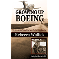Growing Up Boeing: The Early Jet Age Through the Eyes of a Test Pilot's Daughter (English Edition)
