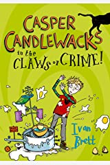Casper Candlewacks in the Claws of Crime! (Casper Candlewacks, Book 2) Kindle Edition