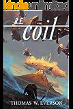 R.E.coil (Rain Experience Book 3)