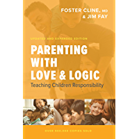 Parenting with Love and Logic: Teaching Children Responsibility (English Edition)