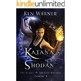 Katana Shodan: The Scroll of the Five Masters (A Modern Fantasy Series, Book 1) (The Katana Series)