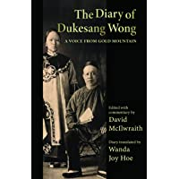The Diary of Dukesang Wong: A Voice from Gold Mountain