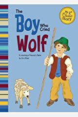 The Boy Who Cried Wolf (My First Classic Story) Kindle Edition