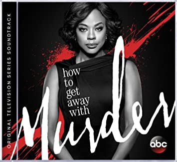 How To Get Away With Murder Series Soundtrack