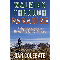 Walking Through Paradise: A Magnificent Journey Through Western Europe's Largest Nature Reserve (English Edition)