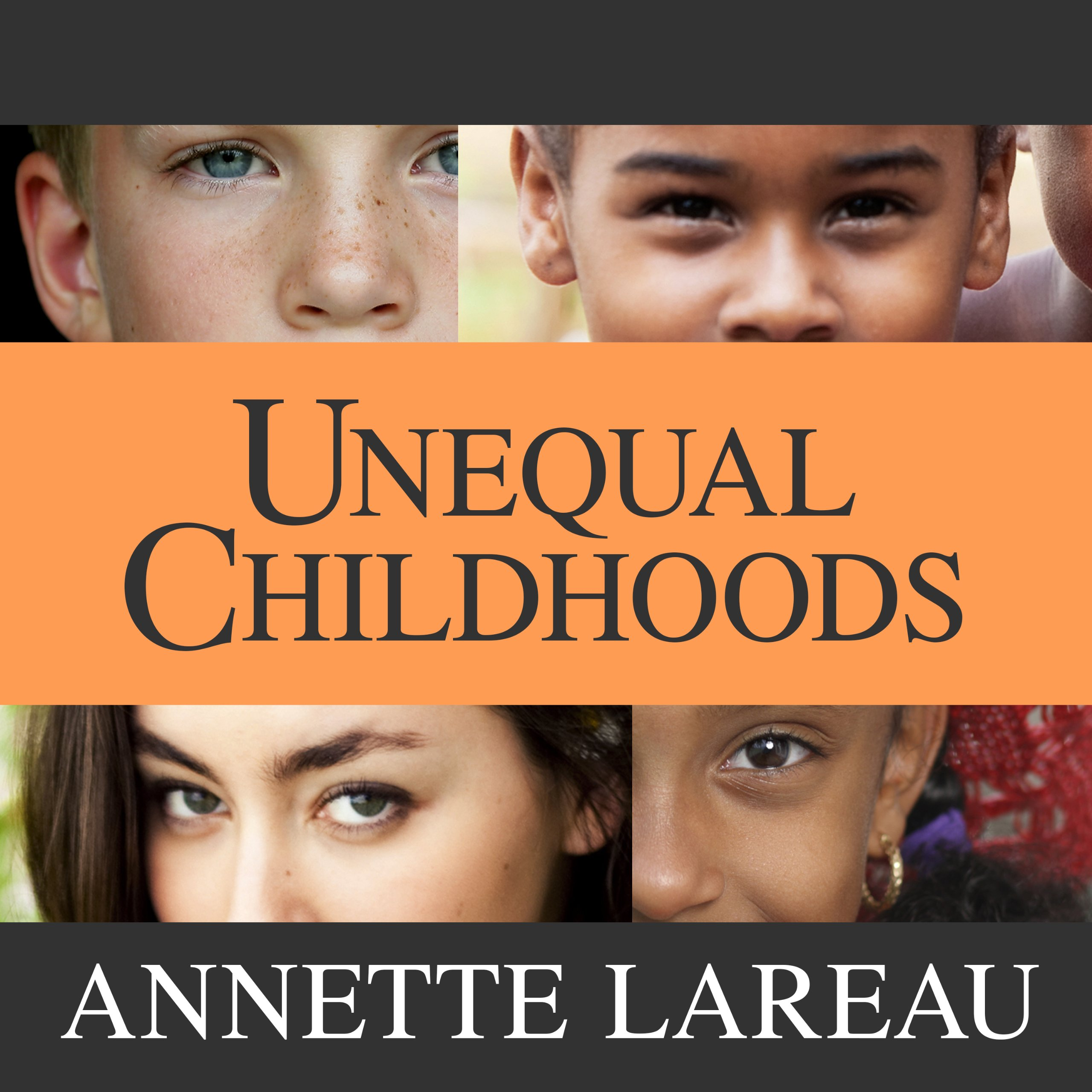 Unequal Childhoods: Class, Race, and Family Life, Second Edition, with an Update a Decade Later
