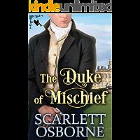 The Duke of Mischief: A Steamy Historical Regency Romance Novel