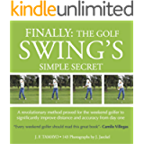 FINALLY: THE GOLF SWING'S SIMPLE SECRET - A revolutionary method proved for the weekend golfer to significantly improve…