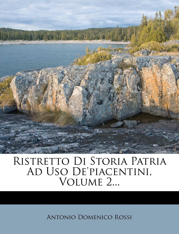 Ristretto Di Storia Patria Ad Uso De'piacentini, Volume 2... (Italian Edition) pdf