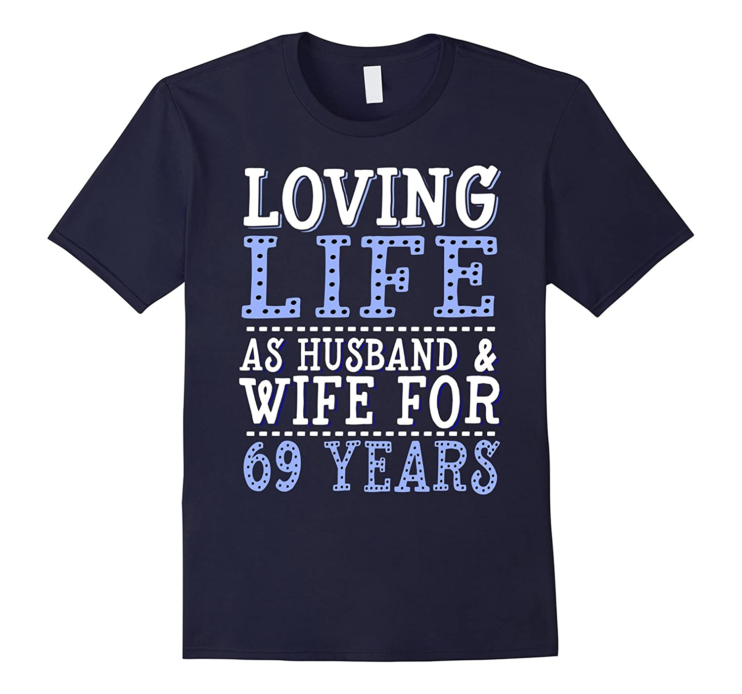 69 Year Anniversary Shirt - Loving Life as Husband and Wife-FL