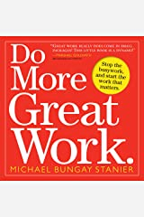 Do More Great Work: Stop the Busywork. Start the Work That Matters. Paperback