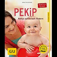 PEKiP: Babys spielerisch fördern (GU Ratgeber Kinder)