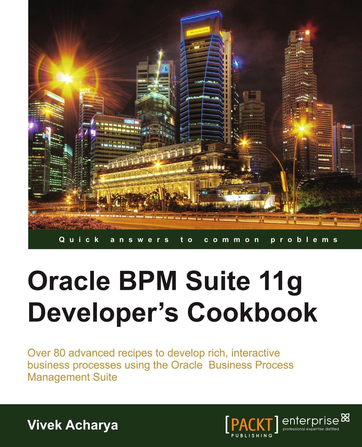 Oracle Bpm Suite 11g Developer's Cookbook: Vivek Acharya: 9781849684224:  Amazon: Books