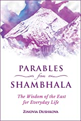 Parables from Shambhala: The Wisdom of the East for Everyday Life (Sacred Wisdom Book 3) Kindle Edition