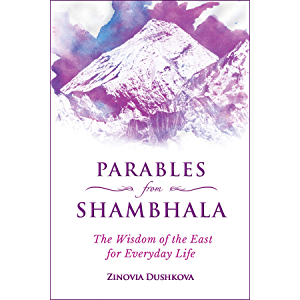 Parables from Shambhala: The Wisdom of the East for Everyday Life (Sacred Wisdom Book 3)
