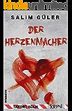 Der Herzenmacher: Krimi (German Edition)