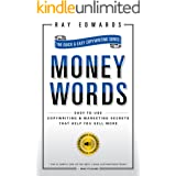 MoneyWords: Easy To Use Copywriting & Marketing Secrets That Help You Sell More
