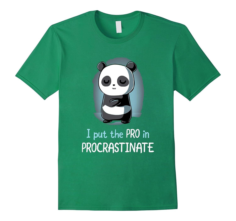I Put The PRO In PROCRASTINATE - Funny Tshirt-Vaci