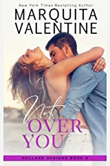 Not Over You (Holland Springs Book 5) Kindle Edition