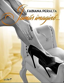 Jamás imaginé (Volumen independiente) (Spanish Edition)