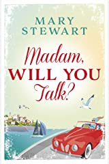Madam, Will You Talk?: The modern classic by the queen of romantic suspense Kindle Edition